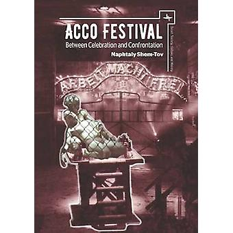 Acco Festival - Between Celebration and Confrontation by Naphtaly Shem
