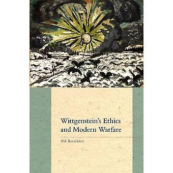 Wittgenstein's Ethics and Modern Warfare door Nil Santianez - 978177112