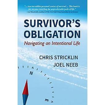 Survivor's Obligation - Navigating an Intentional Life by Chris Strick