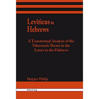 Leviticus in Hebrews - A Transtextual Analysis of the Tabernacle Theme