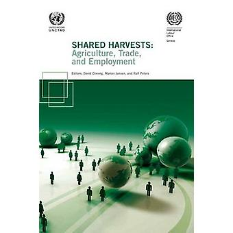 Shared Harvests - Agriculture - Trade - and Development by Internation