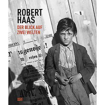 Robert Haas (German Edition) - Der Blick auf zwei Welten by Frauke Kre