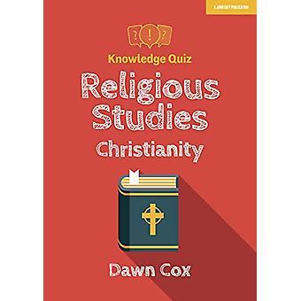 Knowledge Quiz - Religious Studies - Christianity by Dawn Cox - 978191