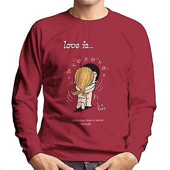 Love Is When One Kiss Is Never Enough Men's Sweatshirt
