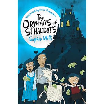 The Orphans of St Halibuts by Wills & Sophie