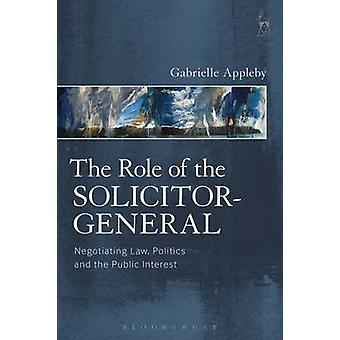 The Role of the Solicitor-General - Negotiating Law - Politics and the
