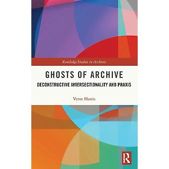 Ghosts of Archive by Verne Harris