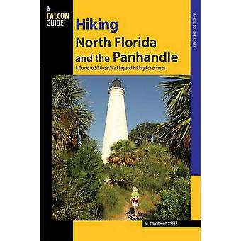 Hiking North Florida and the Panhandle by M. Timothy OKeefe