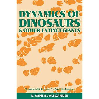 Dynamics of Dinosaurs and Other Extinct Giants par R. McNeill. Alexandre