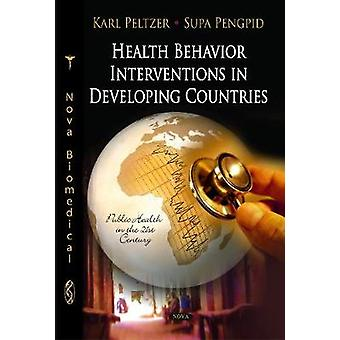 Health Behaviour Interventions in Developing Countries by Edited by Karl Peltzer & Edited by Supa Pengpid