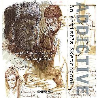 Addictive  An Artists Sketchbook Adebanji Alade's sketches of city life
