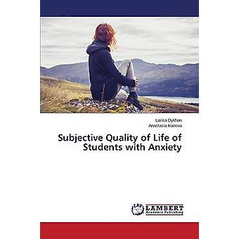 Subjective Quality of Life of Students with Anxiety by Dykhan Larisa