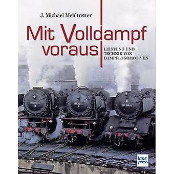 Pietsch Mit Volldampf voraus - Leistung und Technik von Dampflokomotiven 978-3-613-71469-4