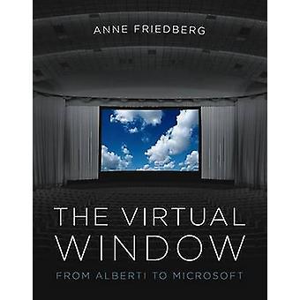 La fenêtre virtuelle - de Alberti à Microsoft par Anne Friedberg - 978