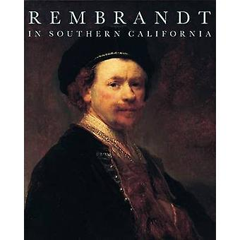 Rembrandt in Southern California by Anne Woollett - 9780892369935 Book