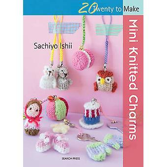 Mini tricoté charmes de Sachiyo Ishii - livre 9781782213758