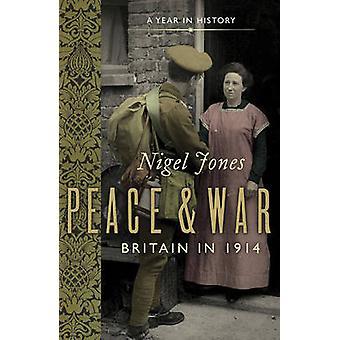 Frieden und Krieg - Großbritannien 1914 von Nigel Jones - 9781781853351 Buch