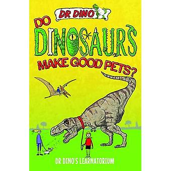 Do Dinosaurs Make Good Pets? by Chris Mitchell - 9781784186524 Book