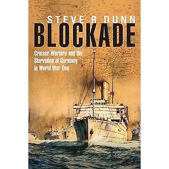 Bloqueo - crucero de la guerra y el hambre de Alemania en la guerra mundial