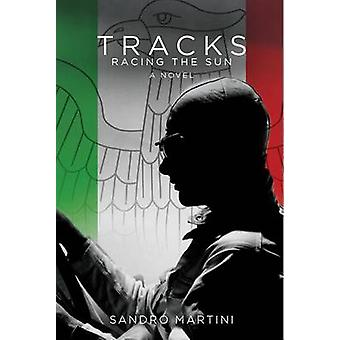 Tracks - Racing the Sun by Sandro Martini - 9781906582432 Book