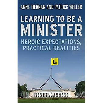 Lära sig att vara en Minister - heroiska förväntningar - praktiska verkligheten