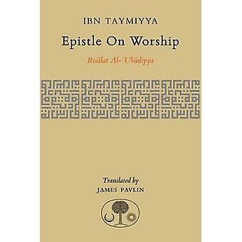 Epistle on Worship - Risalat Al-'Ubudiyya by Ahmad Ibn Taymiyya - Jame