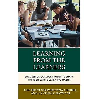 Learning from the Learners - Successful College Students Share Their E