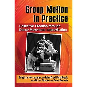 Group Motion in Practice - Collective Creation through Dance Movement
