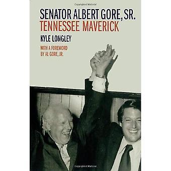 Senator Albert Gore,Sr.: Tennessee Maverick (Southern Biography)