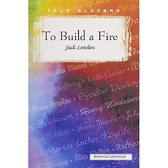 Um ein Feuer zu bauen