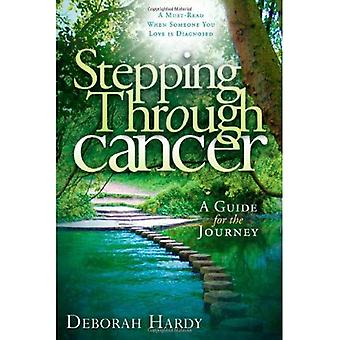 Stepping Through Cancer: A Guide for the Journey