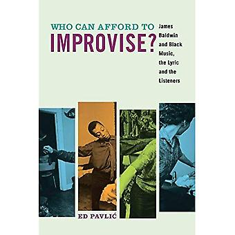 Qui peut se permettre d'improviser?: James Baldwin et musique noire, les paroles et les auditeurs