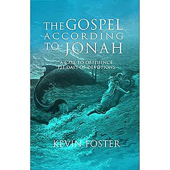 Gospel According to Jonah: A Call to Obedience, 121 Days of Devotions