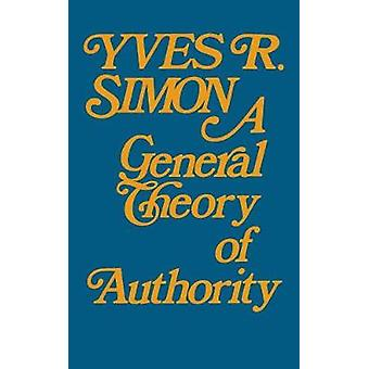 General Theory of Authority A by Simon & Yves R.