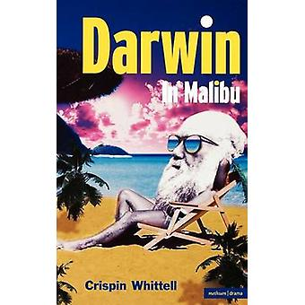 Darwin in Malibu Birmingham Repertory Theatre Company Presents the World Premiere of by Whittell & Crispin