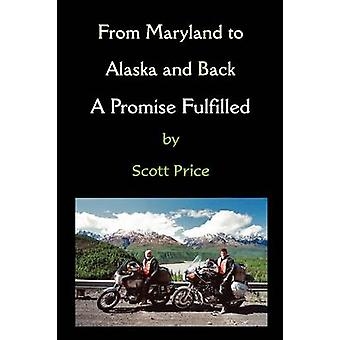 From Maryland to Alaska and Back A Promise Fulfilled by Price & Scott