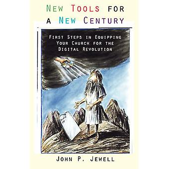 New Tools for a New Century by Jewell & John P.