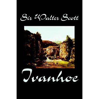 Ivanhoe / Sir Walter Scott Fiction klassikoita Scott & Sir Walter