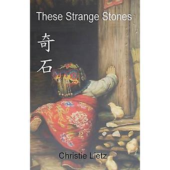These Strange Stones by Lietz & Christie