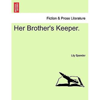 Her Brothers Keeper. by Spender & Lily