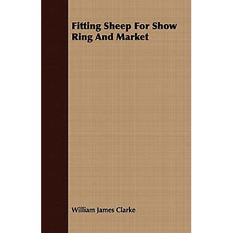 Fitting Sheep For Show Ring And Market by Clarke & William James