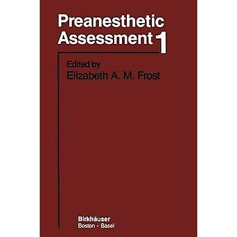 Preanesthetic Assessment 1 by Frost & E.