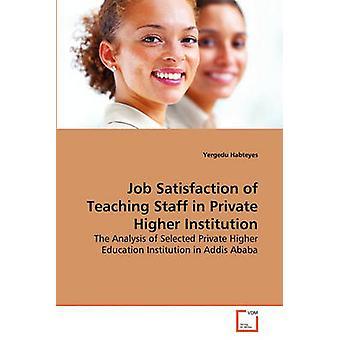 Arbeitszufriedenheit der Lehrkräfte in Private Hochschule von Habteyes & Yergedu