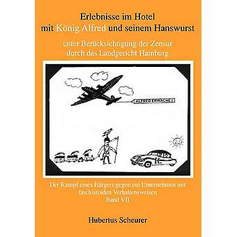Erlebnisse im Hotel mit Knig Alfred und seinem Hanswurst Band VII by Scheurer & Hubertus