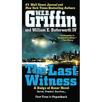 The Last Witness by W E B Griffin - William E Butterworth - 978051515