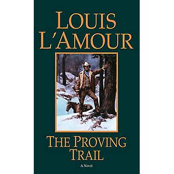 The Proving Trail (New edition) by Louis L'Amour - 9780553253047 Book