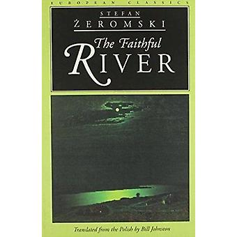 The Faithful River by Stefan Zeromski - Bill Johnston - 9780810115965