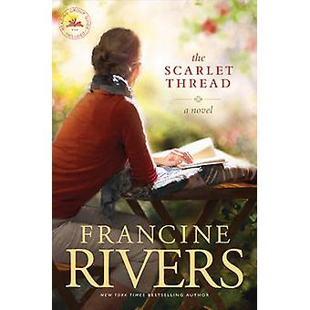 The Scarlet Thread by Francine Rivers - 9781414370637 Book