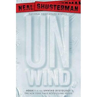 Unwind by Neal Shusterman - 9781416912057 Book
