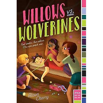 Willows vs. Wolverines by Alison Cherry - 9781481463553 Book